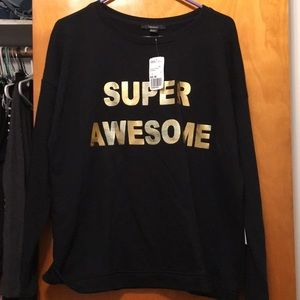 """Forever 21 """"Super Awesome"""" Sweatshirt"""